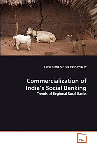 9783639358001: Commercialization of India's Social Banking: Trends of Regional Rural Banks