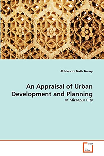 An Appraisal of Urban Development and Planning: Akhilendra Nath Tiwary