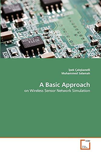 9783639359824: A Basic Approach: on Wireless Sensor Network Simulation