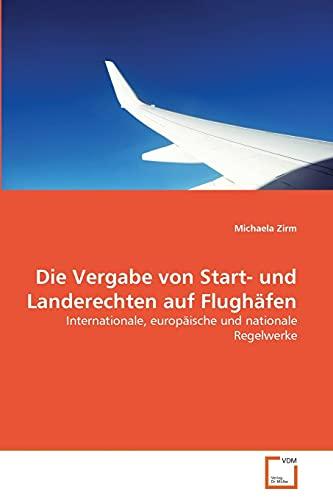 Die Vergabe Von Start- Und Landerechten Auf Flugh Fen: Michaela Zirm
