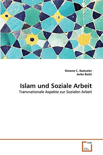 9783639360042: Islam und Soziale Arbeit: Transnationale Aspekte zur Sozialen Arbeit (German Edition)