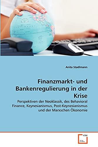 Finanzmarkt- Und Bankenregulierung in Der Krise: Anita Stadlmann