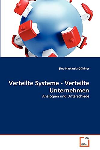 9783639360714: Verteilte Systeme - Verteilte Unternehmen: Analogien und Unterschiede