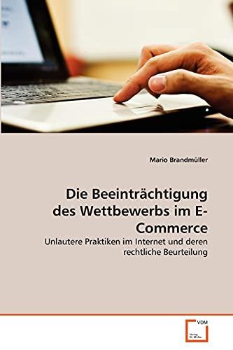 Die Beeintr Chtigung Des Wettbewerbs Im E-Commerce: Mario Brandmüller
