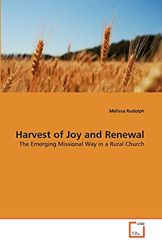 9783639361063: Harvest of Joy and Renewal: The Emerging Missional Way in a Rural Church