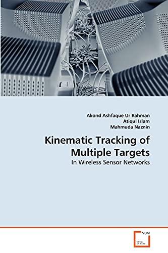 Kinematic Tracking of Multiple Targets (Paperback): Akond Ashfaque Ur