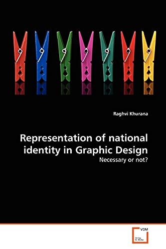 9783639361308: Representation of national identity in Graphic Design: Necessary or not?