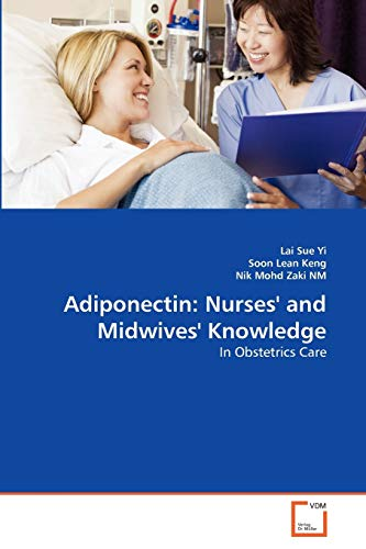 Adiponectin: Nurses and Midwives Knowledge: Soon Lean Keng
