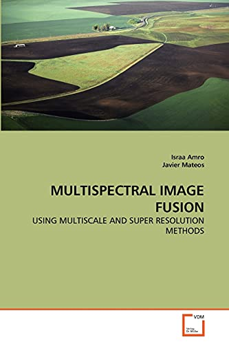 Multispectral Image Fusion: Javier Mateos