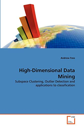 High-Dimensional Data Mining: Subspace Clustering, Outlier Detection and applications to ...