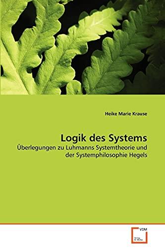 9783639362992: Logik des Systems