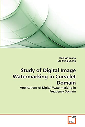 Study of Digital Image Watermarking in Curvelet: Hon Yin Leung;