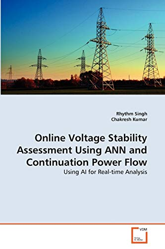 9783639363746: Online Voltage Stability Assessment Using ANN and Continuation Power Flow: Using AI for Real-time Analysis