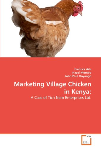 9783639364262: Marketing Village Chicken in Kenya:: A Case of Tich Nam Enterprises Ltd.