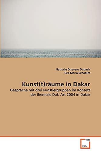 9783639364514: Kunst(t)räume in Dakar: Gespräche mit drei Künstlergruppen im Kontext der Biennale Dak' Art 2004 in Dakar (German Edition)