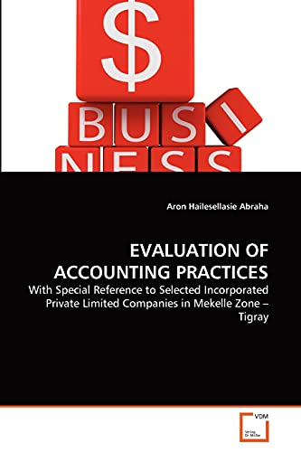 Evaluation of Accounting Practices: Aron Hailesellasie Abraha