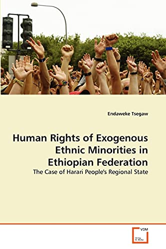 9783639365115: Human Rights of Exogenous Ethnic Minorities in Ethiopian Federation: The Case of Harari People's Regional State