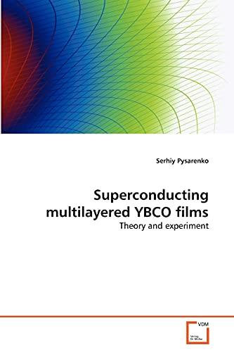 Superconducting Multilayered Ybco Films: Serhiy Pysarenko
