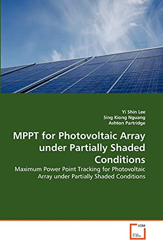9783639365467: MPPT for Photovoltaic Array under Partially Shaded Conditions: Maximum Power Point Tracking for Photovoltaic Array under Partially Shaded Conditions