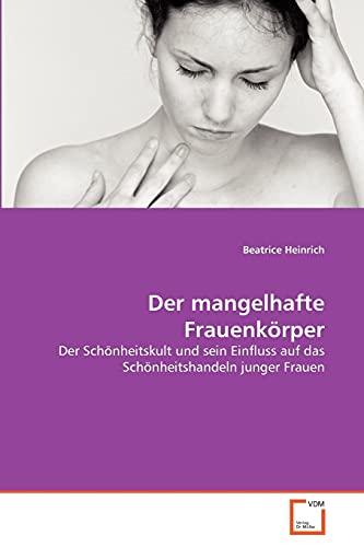 9783639365962: Der mangelhafte Frauenk�rper