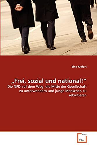 Frei, Sozial Und National: Sina Kiefert