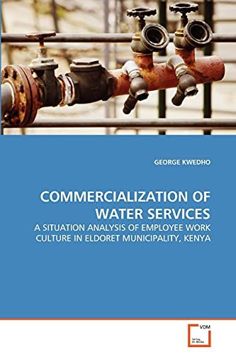 Commercialization of Water Services (Paperback): GEORGE KWEDHO