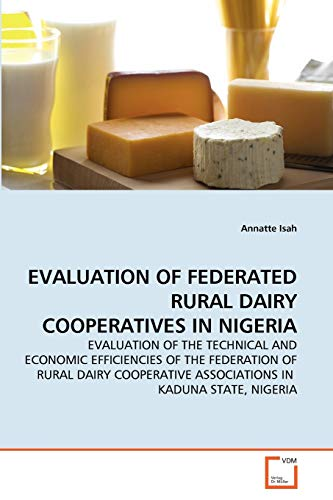 Evaluation of Federated Rural Dairy Cooperatives in Nigeria: Annatte Isah