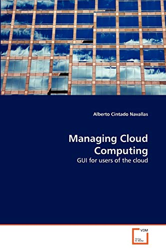 9783639367089: Managing Cloud Computing: GUI for users of the cloud