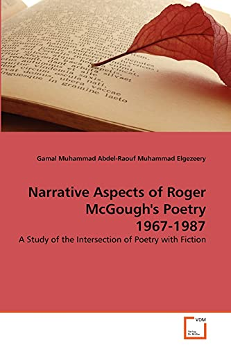 Narrative Aspects of Roger McGoughs Poetry 1967-1987: Gamal Muhammad Abdel-Raouf Muhammad Elgezeery