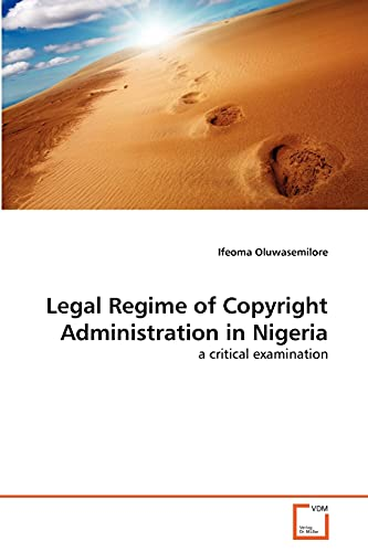 9783639367768: Legal Regime of Copyright Administration in Nigeria: a critical examination