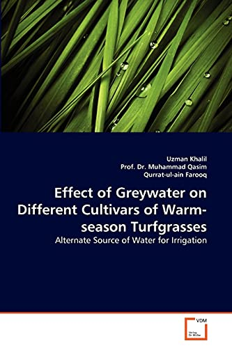 9783639368154: Effect of Greywater on Different Cultivars of Warm-season Turfgrasses: Alternate Source of Water for Irrigation