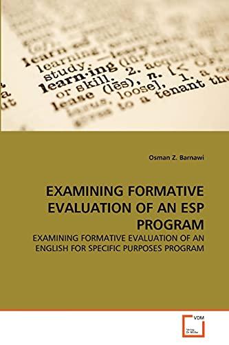 9783639368390: EXAMINING FORMATIVE EVALUATION OF AN ESP PROGRAM: EXAMINING FORMATIVE EVALUATION OF AN ENGLISH FOR SPECIFIC PURPOSES PROGRAM