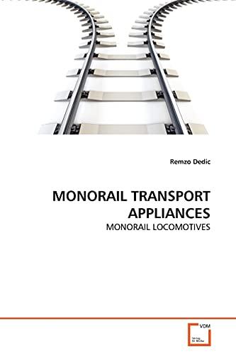 MONORAIL TRANSPORT APPLIANCES: Remzo Dedic