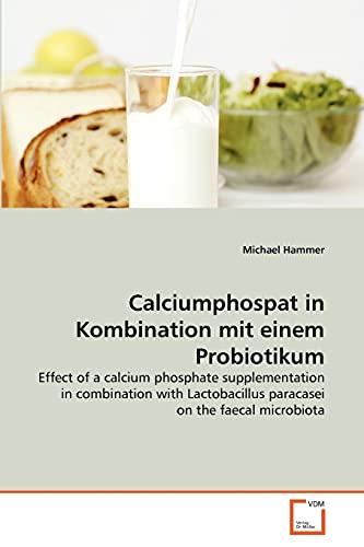 Calciumphospat in Kombination Mit Einem Probiotikum: Michael Hammer