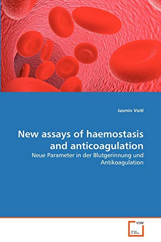 New Assays of Haemostasis and Anticoagulation: Jasmin Voitl
