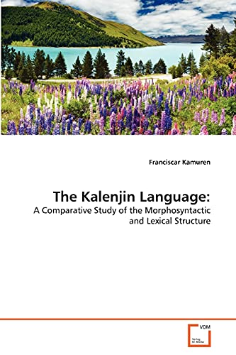 9783639370638: The Kalenjin Language:: A Comparative Study of the Morphosyntactic and Lexical Structure