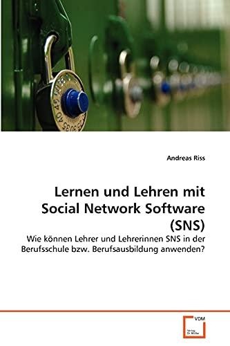 9783639370980: Lernen und Lehren mit Social Network Software (SNS)