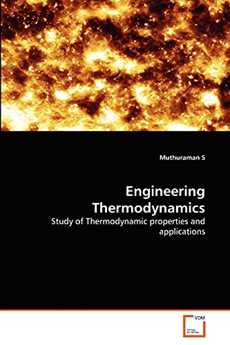 9783639371109: Engineering Thermodynamics: Study of Thermodynamic properties and applications