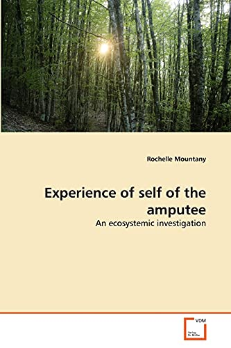 Experience of self of the amputee: Rochelle Mountany