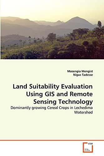 Land Suitability Evaluation Using GIS and Remote Sensing Technology: Dominantly growing Cereal ...