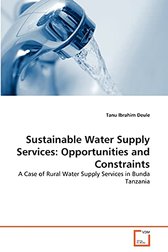 Sustainable Water Supply Services: Opportunities and Constraints: Tanu Ibrahim Deule