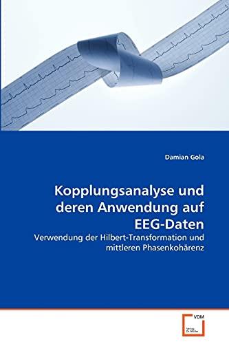Kopplungsanalyse Und Deren Anwendung Auf Eeg-Daten: Damian Gola