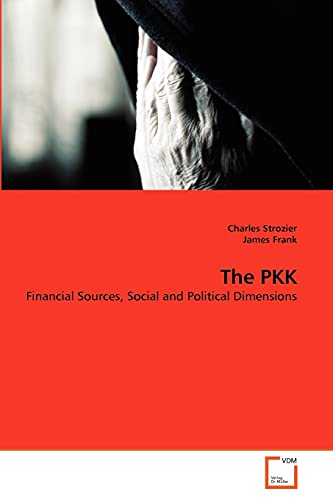 9783639372830: The PKK: Financial Sources, Social and Political Dimensions