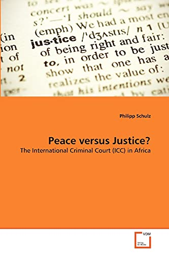 9783639373578: Peace versus Justice?: The International Criminal Court (ICC) in Africa