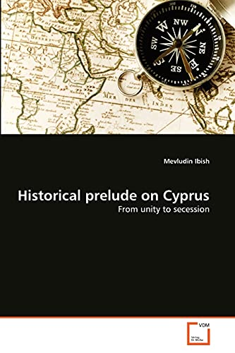 9783639373646: Historical prelude on Cyprus: From unity to secession