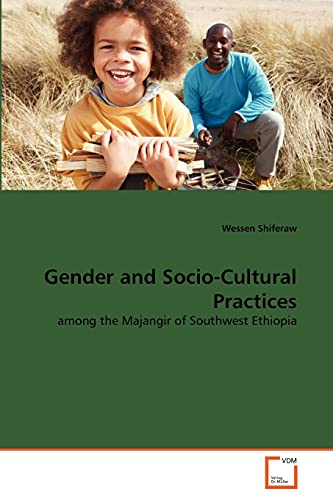 9783639373738: Gender and Socio-Cultural Practices: among the Majangir of Southwest Ethiopia