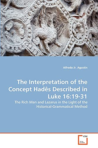 The Interpretation of the Concept Hadês Described in Luke 16:19-31: The Rich Man and Lazarus in the...