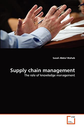 9783639377163: Supply chain management: The role of knowledge management