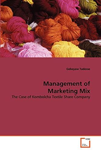 Management of Marketing Mix (Paperback): Gebeyaw Tadesse