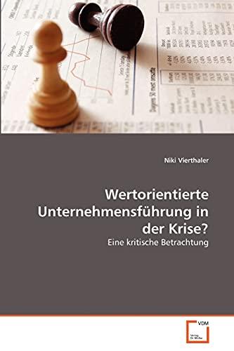 Wertorientierte Unternehmensf Hrung in Der Krise?: Niki Vierthaler